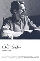 The Collected Poems of Robert Creeley, 1975–2005