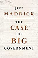 The Case for Big Government