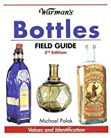 Warman's Bottles Field Guide: Values and Identification