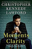 Moments of Clarity: Voices from the Front Lines of Addiction and Recovery