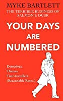 Your Days Are Numbered: A Salmon & Dusk Casebook