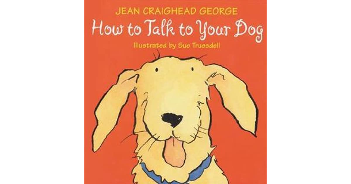 Jean Craighead George Quotes: How To Talk To Your Dog By Jean Craighead George