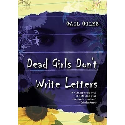 dead girls dont write letters by gail giles reviews discussion bookclubs lists