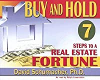 Buy & Hold:   7 Steps to a Real Estate Fortune