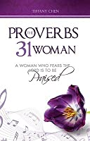 The Proverbs 31 Woman: A Woman Who Fears the Lord Is to Be Praised