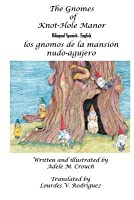 The Gnomes of Knot-Hole Manor Bilingual Spanish English