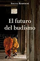El Futuro del Budismo = The Future of Buddhism and Other Essays