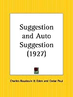 Suggestion and Autosuggestion