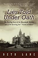 Lies Told Under Oath: The Puzzling Story of the Pfanschmidt Murders and of the Surviving Son-Victim or Villain?