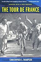The Tour de France: A Cultural History, Updated with a New Preface