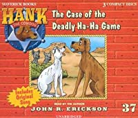 The Case Of The Deadly Ha Ha Game (Hank The Cowdog)