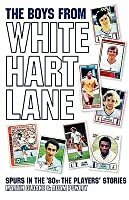 The Boys From White Hart Lane: Spurs In The 80s   The Players' Stories