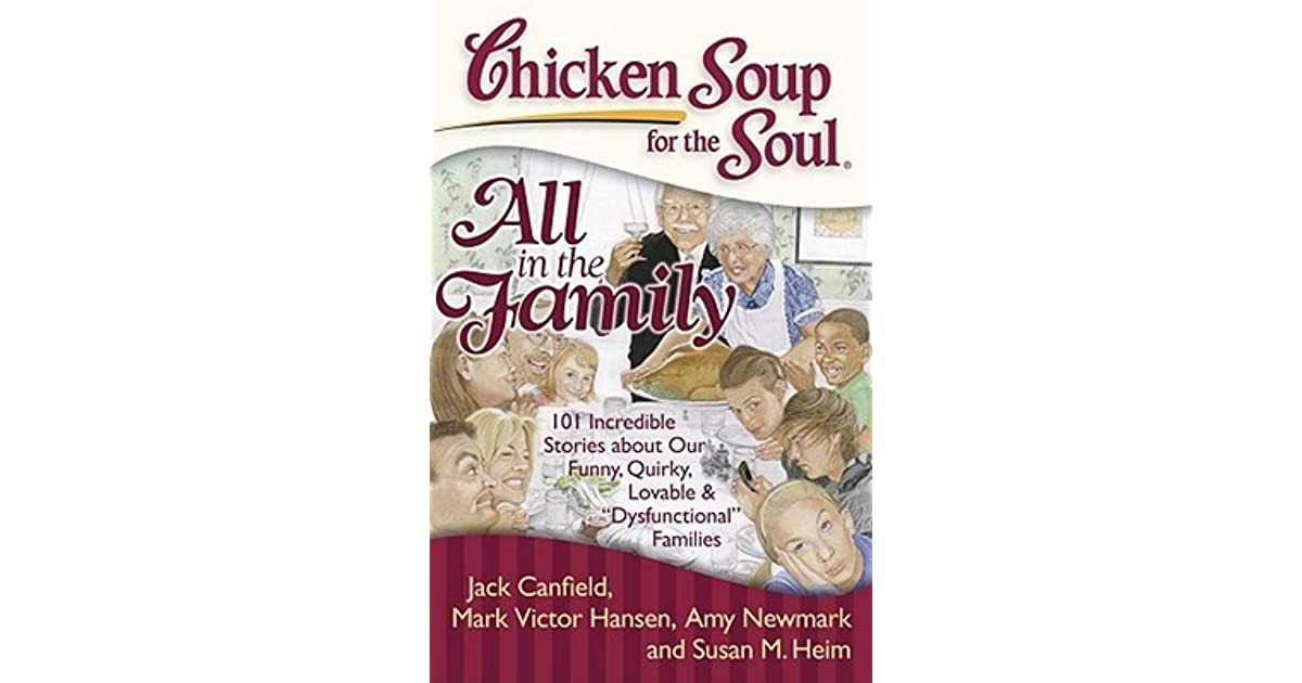 Chicken Soup Quotes: Chicken Soup For The Soul: All In The Family: 101