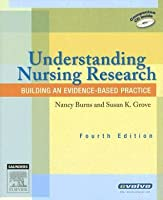 Understanding Nursing Research: Building an Evidence-Based Practice [With CDROM]