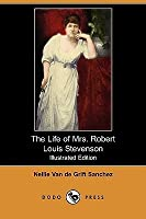 The Life of Mrs. Robert Louis Stevenson (Illustrated Edition) (Dodo Press)