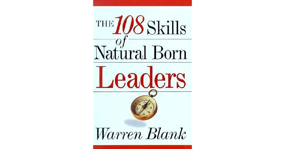 The 108 Skills of Natural Born Leaders by Warren Blank ...