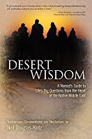 Desert Wisdom: A Nomad's Guide to Life's Big Questions from the Heart of the Native Middle East