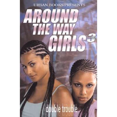 Around the Way Girls 3: Double Trouble by KaShamba ...