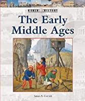 World History Series - The Early Middle Ages (World History Series)