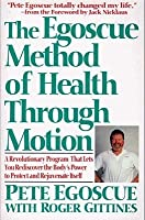 The Egoscue Method of Health Through Motion: Revolutionary Program of Stretching and