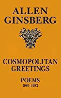 Cosmopolitan Greetings: Poems 1986-1992