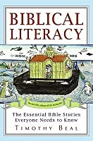 Biblical Literacy: The Essential Bible Stories Everyone Needs to Know