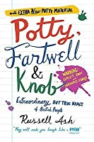 Potty, Fartwell and Knob