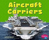 Aircraft Carriers (Mighty Machines)
