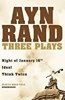 Three Plays: Night of January 16th/Ideal/Think Twice