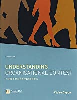 Understanding Organisational Context: Inside And Outside Organisations