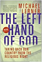Left Hand of God, The: Taking Back Our Country from the Religious Right