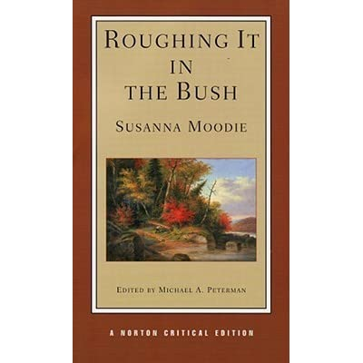 susanna moodie roughing it in the bush essay Susanna moodie has 66 ratings and 16 reviews wanda said: wanda's summer carnival of children's literaturethis is an iconic canadian book—i remem.
