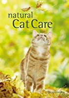 The Natural Cat Care: The Alternative Way to Care for Your Pet. Christopher Day
