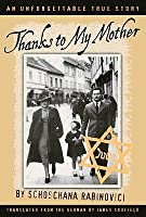 Thanks to My Mother: An Unforgettable True Story