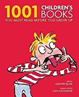 1001 Children's Books You Must Read Before You Grow Up