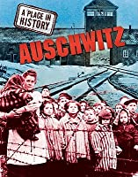 A Place in History: Auschwitz