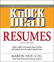 Knock 'em Dead Resumes: How to Write a Killer Resume That Gets You ...