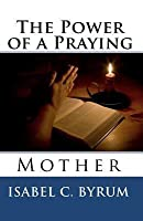 The Power of a Praying Mother