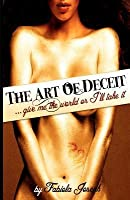 The Art of Deceit: Give Me the World, or I'll Take It!