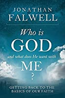Who Is God and What Does He Want with Me