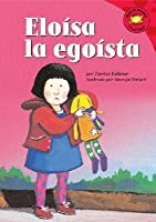 Eloisa La Egoista (Read-It! Readers En Espanol) (Read-It! Readers En Espanol)