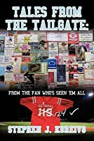 Tales from the Tailgate: From the Fan Who's Seen 'em All