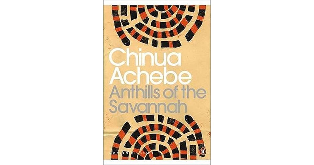 essays on anthills of the savannah Find and download essays and research papers on anthills savannah chinua achebe.
