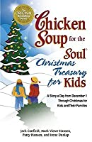 Chicken Soup for the Soul Christmas Treasury for Kids: A Story a Day From Dec 1st to Christmas for Kids and Their Families