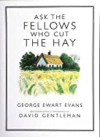 Ask The Fellows Who Cut The Hay