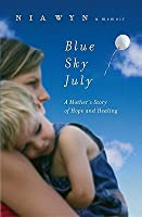Blue Sky July: A Mother's Story of Hope and Healing