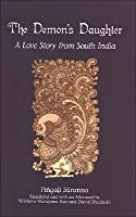 The Demon's Daughter: A Love Story from South India
