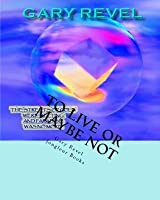 To Live or Maybe Not: Autobiographical Work of Gary Revel