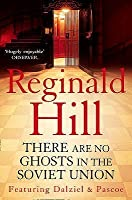 There Are No Ghosts in the Soviet Union. Reginald Hill