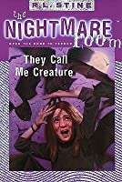 They Call Me Creature (Nightmare Room Series #6)